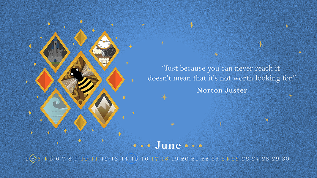 norton juster quote_just because you can never reach it _ desktop wallpaper for June 2017